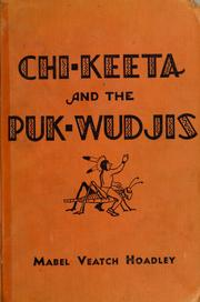 Cover of: Chi-Keeta and the Puk-Wudjis | Mabel Veatch Hoadley