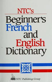Cover of: NTC's beginner's French and English dictionary | Jacqueline Winders
