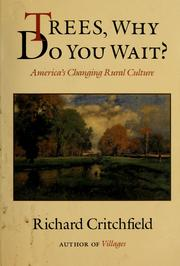 Cover of: Trees, why do you wait? | Critchfield, Richard.