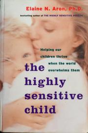 Cover of: The Highly Sensitive Child | Elaine Aron