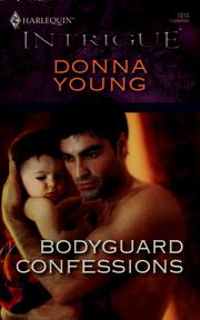Cover of: Bodyguard Confessions (Harlequin Intrigue Series) | Donna Young