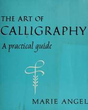 Cover of: The art of calligraphy | Marie Angel