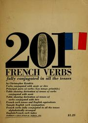 Cover of: 201 French verbs fully conjugated in all the tenses, alphabetically arranged. | Christopher Kendris