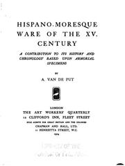 Cover of: Hispano-Moresque ware of the XV. century | Albert Van de Put