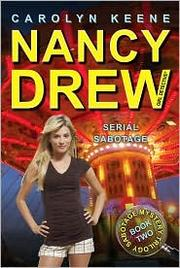 Cover of: Serial Sabotage, Sabotage Mystery Trilogy, bk 2, Nancy Drew (All New) Girl Detective