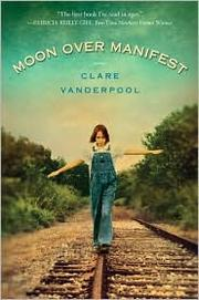 Cover of: Moon over Manifest | Clare Vanderpool