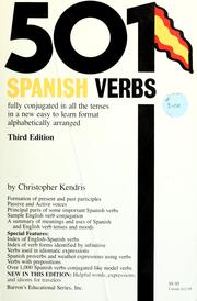 501 Spanish verbs fully conjugated in all the tenses in a new easy to learn format / alphabetically arranged by Christopher Kendris