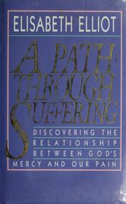 Cover of: A  path through suffering | Elisabeth Elliot