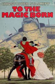 Cover of: To the magic born | Christopher Stasheff