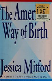 Cover of: The  American way of birth | Jessica Mitford
