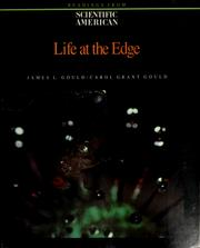 Cover of: Life at the edge | edited by James L. Gould, Carol Grant Gould.
