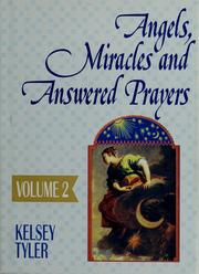 Cover of: Angels, miracles and answered prayers | Kelsey Tyler