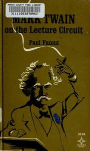 Mark Twain on the lecture circuit by Paul Fatout