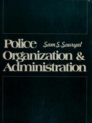 Cover of: Police organization & administration | Souryal, Sam S.