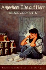 Cover of: Anywhere Else but Here | Bruce Clements