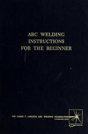 Cover of: Arc welding instructions for the beginner | H. A. Sosnin