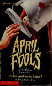 Cover of: April Fools (Point Thriller) | Richie Tankersley Cusick