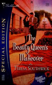 Cover of: The Beauty Queen's Makeover (Silhouette Special Edition) (Silhouette Special Edition) | Teresa Southwick
