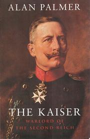 The Kaiser by Alan Warwick Palmer