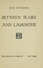 Between tears and laughter by Lin, Yutang