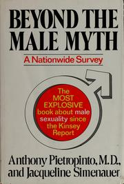 Cover of: Beyond the male myth | Anthony Pietropinto