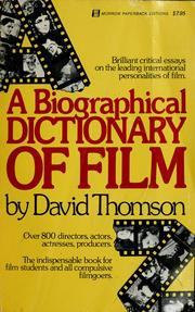 Cover of: A  biographical dictionary of film | Thomson, David