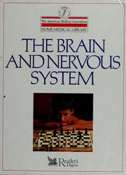 Cover of: The  Brain and nervous system | medical editor, Charles B. Clayman.