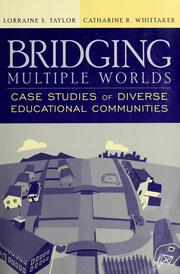 Cover of: Bridging Multiple Worlds | Lorraine S. Taylor, Catherine R. Whittaker