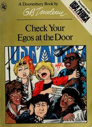 Cover of: Check your egos at the door | Garry B. Trudeau