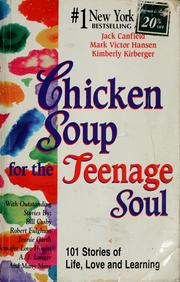 Cover of: Chicken soup for the teenage soul: 101 stories of life, love, and learning