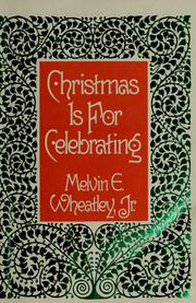 Cover of: Christmas is for celebrating | Melvin E. Wheatley