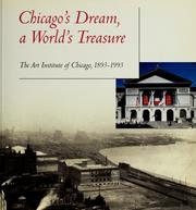 Cover of: Chicago's dream, a world's treasure | Art Institute of Chicago.