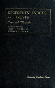 Cover of: Cases and materials on decedents' estates and trusts | Ritchie, John