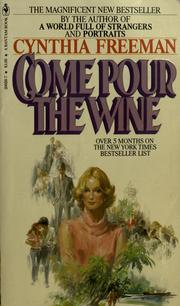 Cover of: Come pour the wine | Cynthia Freeman