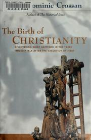 Cover of: The  birth of Christianity | John Dominic Crossan