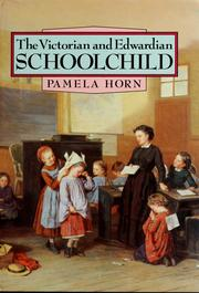 Cover of: The  Victorian and Edwardian schoolchild | Pamela Horn