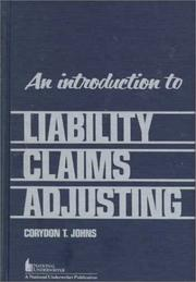 An introduction to liability claims adjusting by Corydon T. Johns