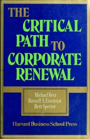 Cover of: The  critical path to corporate renewal | Michael Beer