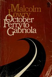 Cover of: October ferry to Gabriola. by Malcolm Lowry