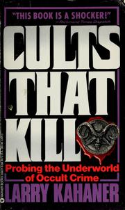 Cover of: Cults that kill | Larry Kahaner