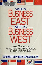 Cover of: When business East meets business West | Christopher (Chris) Engholm