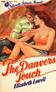 Cover of: The Danvers Touch (Sillhouette Intimate Moments) | Elizabeth Lowell