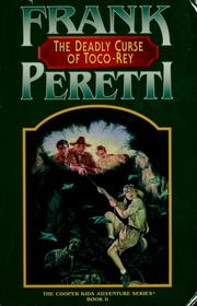 Cover of: The  deadly curse of Toco-Rey | Frank E. Peretti
