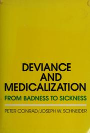 Cover of: Deviance and medicalization | Conrad, Peter