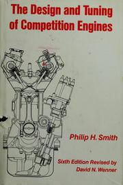 Cover of: The  design and tuning of competition engines | Philip Hubert Smith