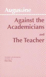 Cover of: Against Academicians and the Teacher | Augustine of Hippo