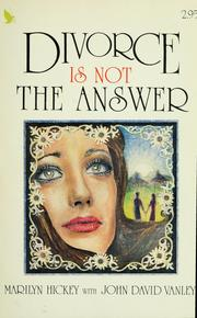 Cover of: Divorce is not the answer | Marilyn Hickey
