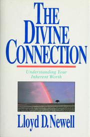 Cover of: The  divine connection | Lloyd D. Newell