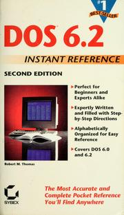 Cover of: DOS 6.2 instant reference | Thomas, Robert M.