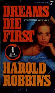 Cover of: Dreams die first by Harold Robbins